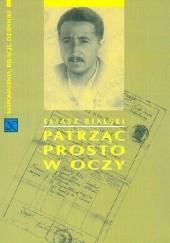 Okładka książki Patrząc prosto w oczy Eliasz Bialski