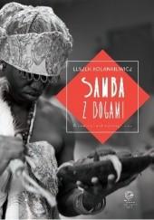 Okładka książki Samba z bogami. Opowieść antropologiczna Leszek Kolankiewicz