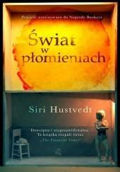 Okładka książki Świat w płomieniach Siri Hustvedt