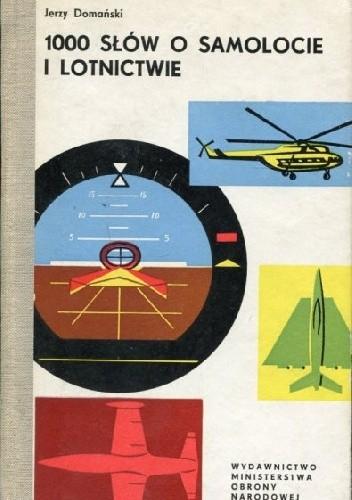 Okładka książki 1000 słów o samolocie i lotnictwie Jerzy Domański