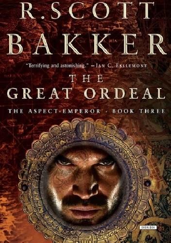 Okładka książki The Great Ordeal R. Scott Bakker