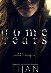 Okładka książki Home Tears Tijan Meyer