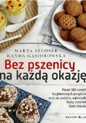 Okładka książki Bez pszenicy na każdą okazję Marta Szloser,Wanda Gąsiorowska