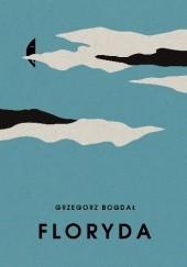 Okładka książki Floryda Grzegorz Bogdał