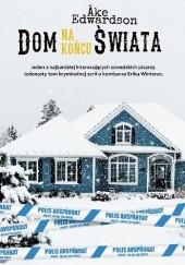 Okładka książki Dom na końcu świata Åke Edwardson