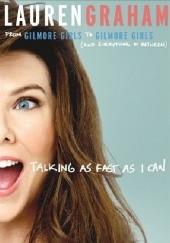 Okładka książki Talking as Fast as I Can Lauren Graham