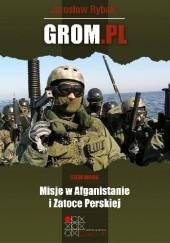 Okładka książki GROM.PL Część 2. Misje Afganistanie i Zatoce Perskiej Jarosław Rybak