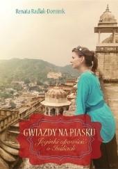 Okładka książki GWIAZDY NA PIASKU. Joginki opowieść o Indiach Renata Radlak-Dominik