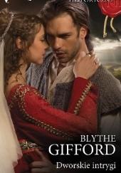 Okładka książki Dworskie intrygi Blythe Gifford