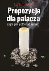 Okładka książki Propozycja dla palacza, czyli jak pokonać nałóg Adrian Rodak