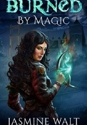 Okładka książki Burned by Magic Jasmine Walt