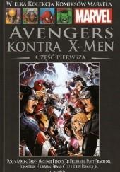 Okładka książki Avengers kontra X-Men. Część 1 Brian Michael Bendis,John Romita Jr.,Ed Brubaker,Matt Fraction,Jason Aaron,Jonathan Hickman,Frank Cho