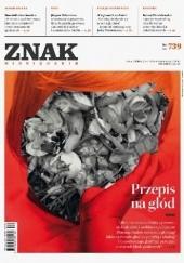 Okładka książki ZNAK nr 739 - Przepis na głód Redakcja Miesięcznika ZNAK