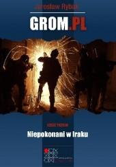 Okładka książki GROM.PL Część 3. Niepokonani w Iraku Jarosław Rybak