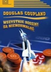 Okładka książki Wszystkie rodziny są nienormalne Douglas Coupland