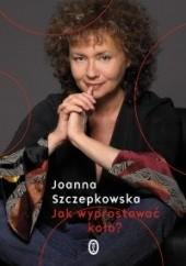 Okładka książki Jak wyprostować koło Joanna Szczepkowska