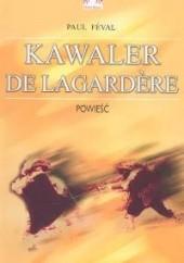 Okładka książki Kawaler de Lagardere Paul Féval