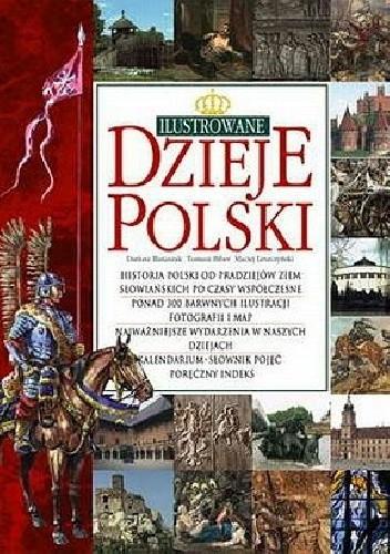 Znalezione obrazy dla zapytania Dariusz Banaszak, Tomasz Biber, Maciej Leszczyński Ilustrowane dzieje Polski