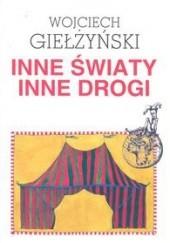Okładka książki Inne światy, inne drogi Wojciech Giełżyński