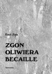 Okładka książki Zgon Oliwiera Becaille Emil Zola