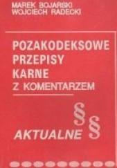 Okładka książki Pozakodeksowe przepisy karne Marek Bojarski,Wojciech Radecki