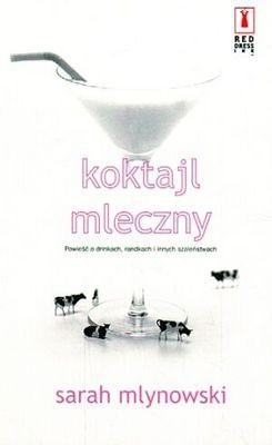 Okładka książki Koktajl mleczny Sarah Mlynowski