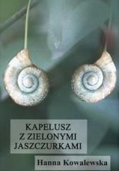 Okładka książki Kapelusz z zielonymi jaszczurkami Hanna Kowalewska