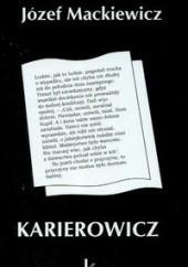 Okładka książki Karierowicz Józef Mackiewicz