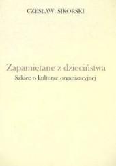 Okładka książki zapamiętane z dzieciństwa Szkice o kulturze organizacyjnej Czesław Sikorski (ekonomista)