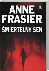 Okładka książki Śmiertelny sen Anne Frasier