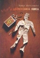 Okładka książki Sztuka rozniecania ognia Roman Warszewski