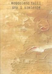 Okładka książki Sny i kamienie Magdalena Tulli