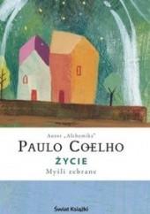 Okładka książki Życie. Myśli zebrane Paulo Coelho