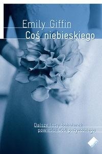 Okładka książki Coś niebieskiego Emily Giffin