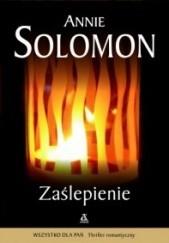 Okładka książki Zaślepienie Annie Solomon