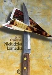 Okładka książki Nieludzka komedia Jerzy Franczak