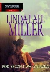 Okładka książki Pod Szczęśliwą Gwiazdą Linda Lael Miller