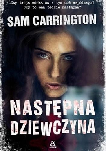 Okładka książki Następna dziewczyna Sam Carrington