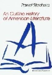 Okładka książki An Outline History of American Literature Paweł Stachura