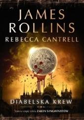 Okładka książki Diabelska krew James Rollins,Rebecca Cantrell