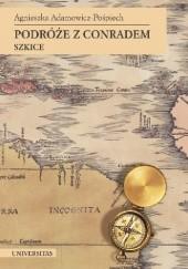 Okładka książki Podróże z Conradem. Szkice Agnieszka Adamowicz-Pośpiech