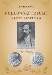 Okładka książki Noblowski tryumf Sienkiewicza Lech Ludorowski