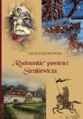 Okładka książki Radomskie powieści Sienkiewicza Lech Ludorowski