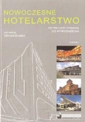 Okładka książki Nowoczesne hotelarstwo. Od projektowania do wyposażenia Zenon Błądek