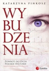 Okładka książki Wybudzenia. Powrót do życia. Polskie historie Katarzyna Pinkosz