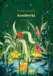 Okładka książki Koniberki Weronika Szelęgiewicz