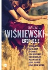 Okładka książki Eksplozje Paweł Paliński,Janusz Leon Wiśniewski,Tomasz Jastrun,A.J. Gabryel,Ahsan Ridha Hassan,Alek Rogoziński