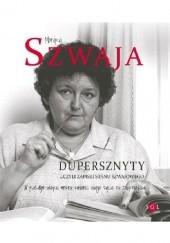 Okładka książki Dupersznyty, czyli zapiski stanu Szwajowego Monika Szwaja