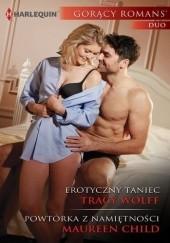 Okładka książki Erotyczny taniec. Powtórka z namiętności Maureen Child,Tracy Wolff