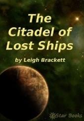 Okładka książki Cytadela martwych statków Leigh Brackett